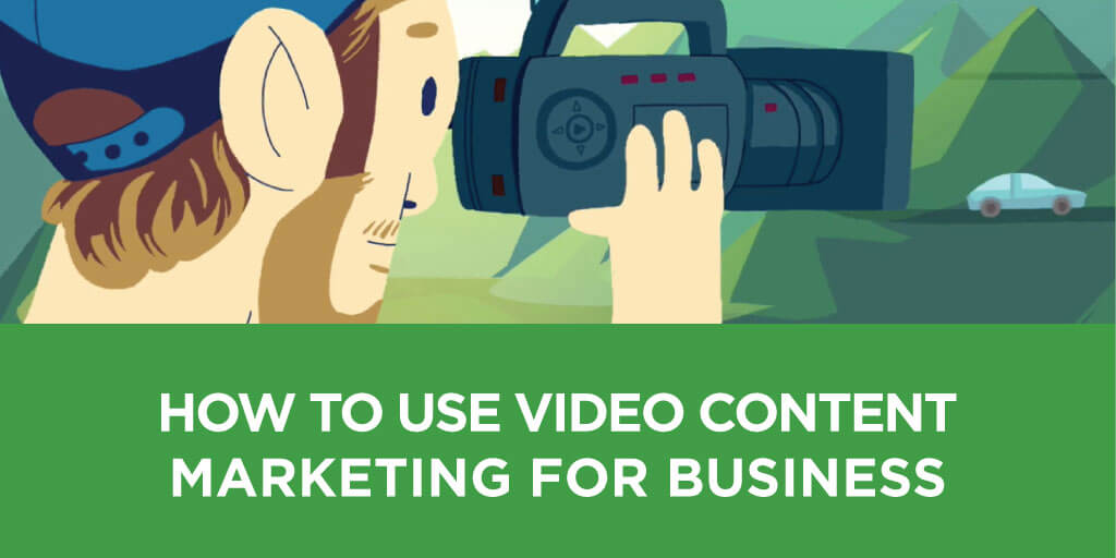 how-to-use-video-content-marketing-for-business